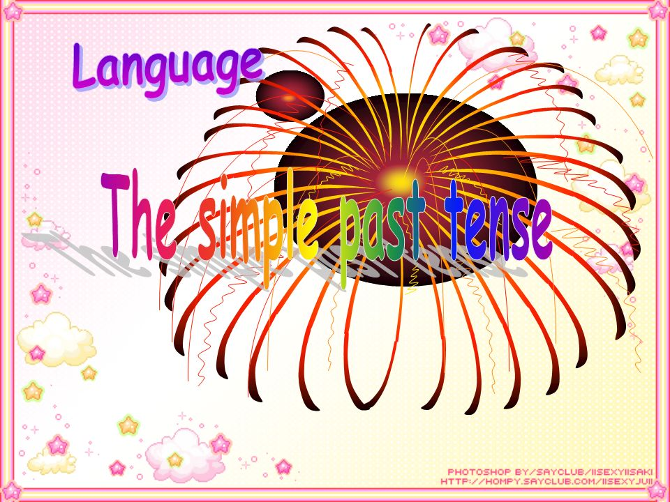 Language The simple past tense