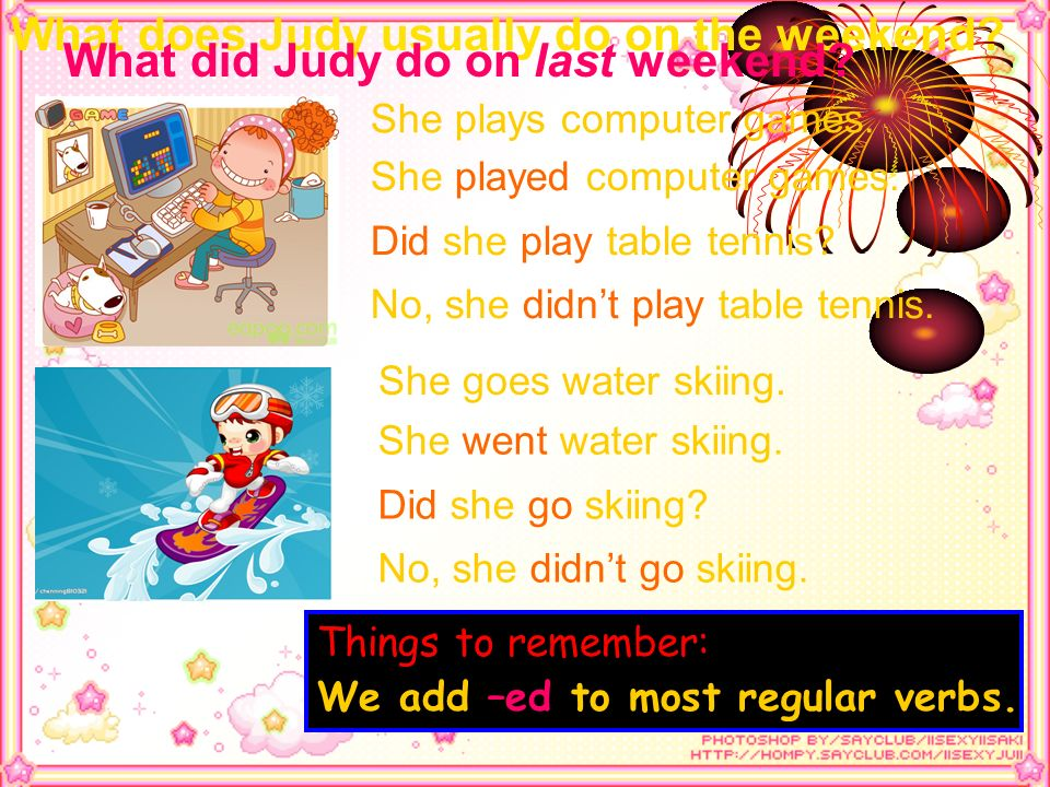 What does Judy usually do on the weekend