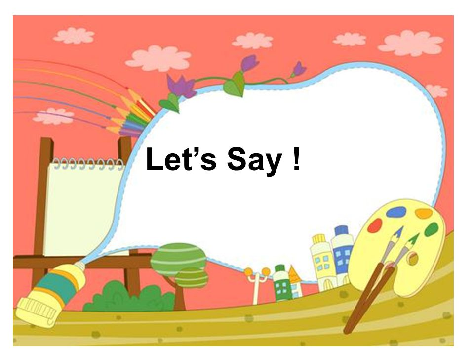 Let's Say !