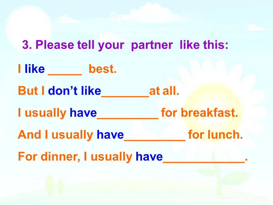 3. Please tell your partner like this: