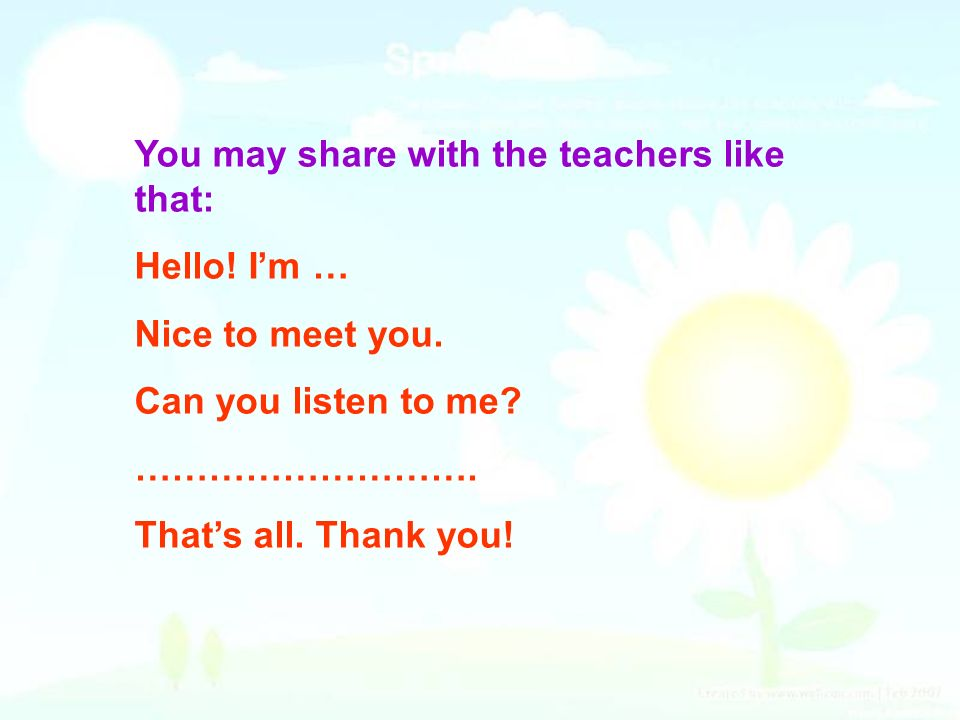 You may share with the teachers like that: