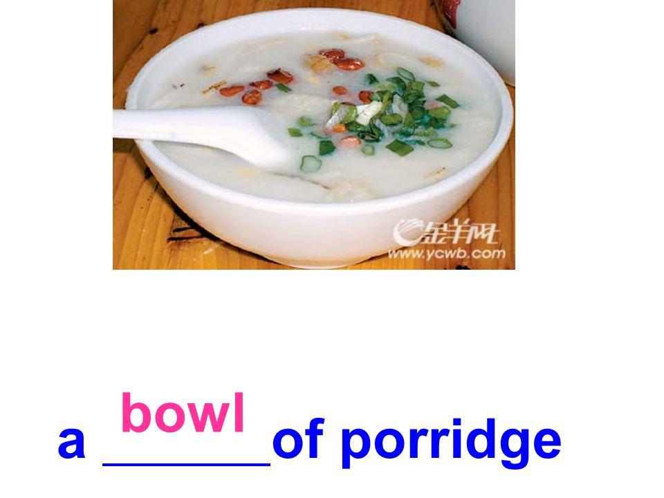 bowl a of porridge