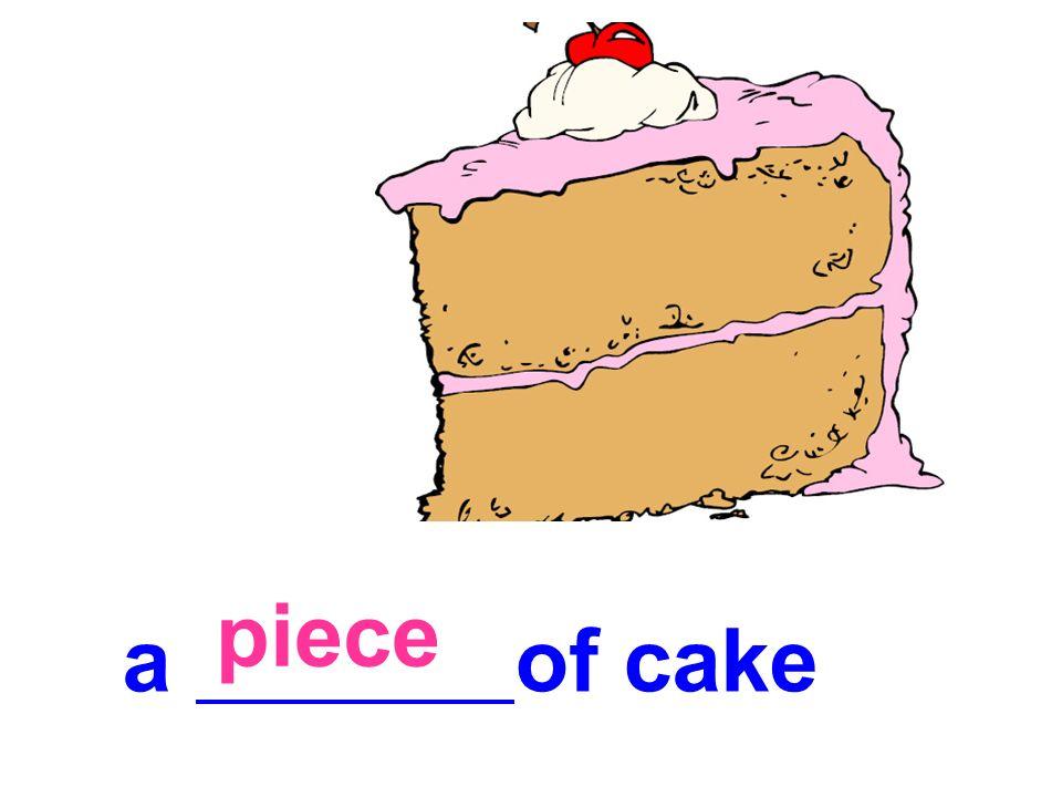 piece a of cake
