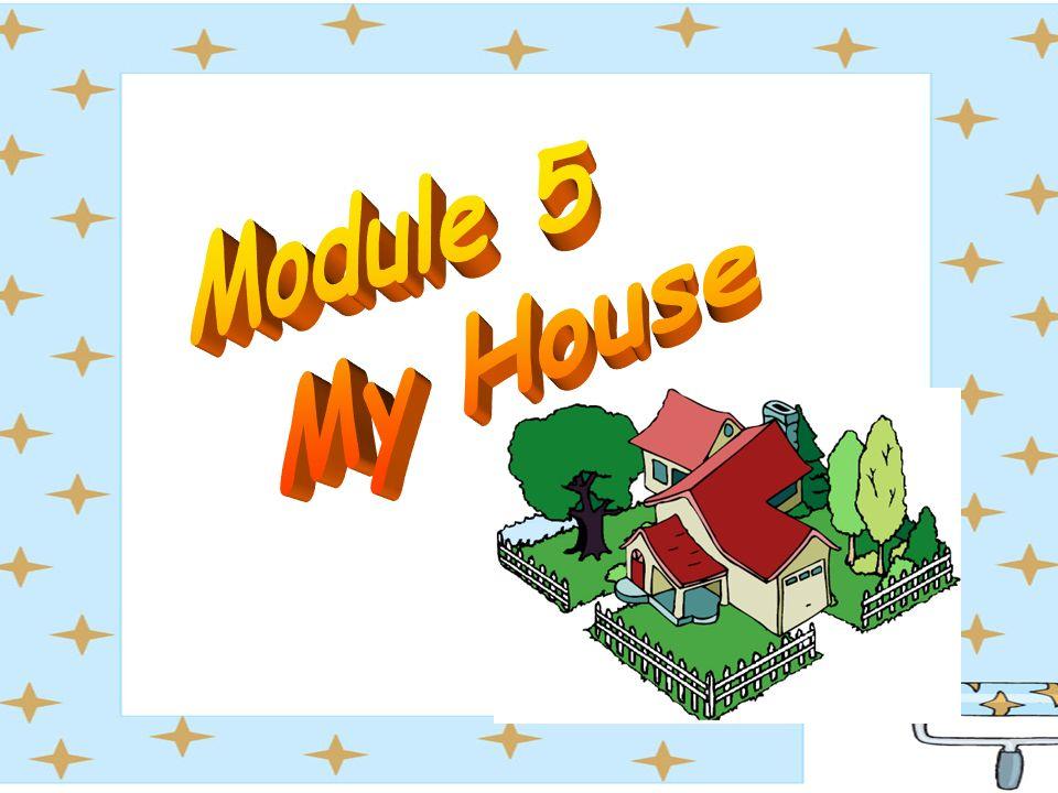 Module 5 My House