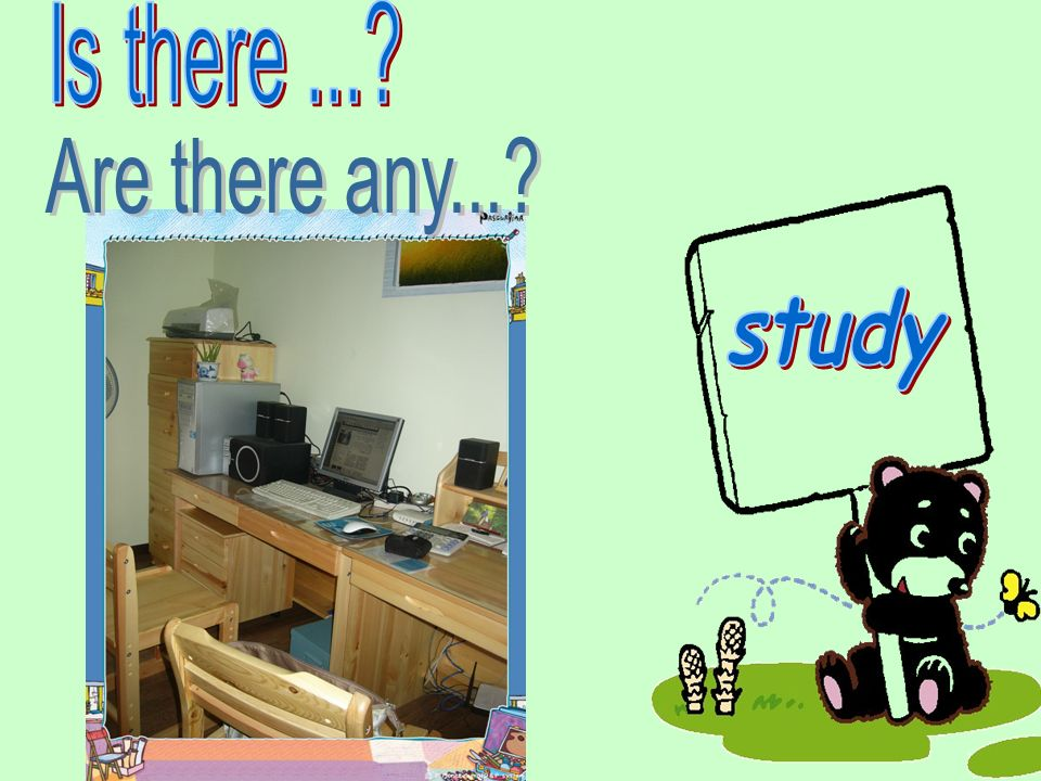 Is there ... Are there any... study