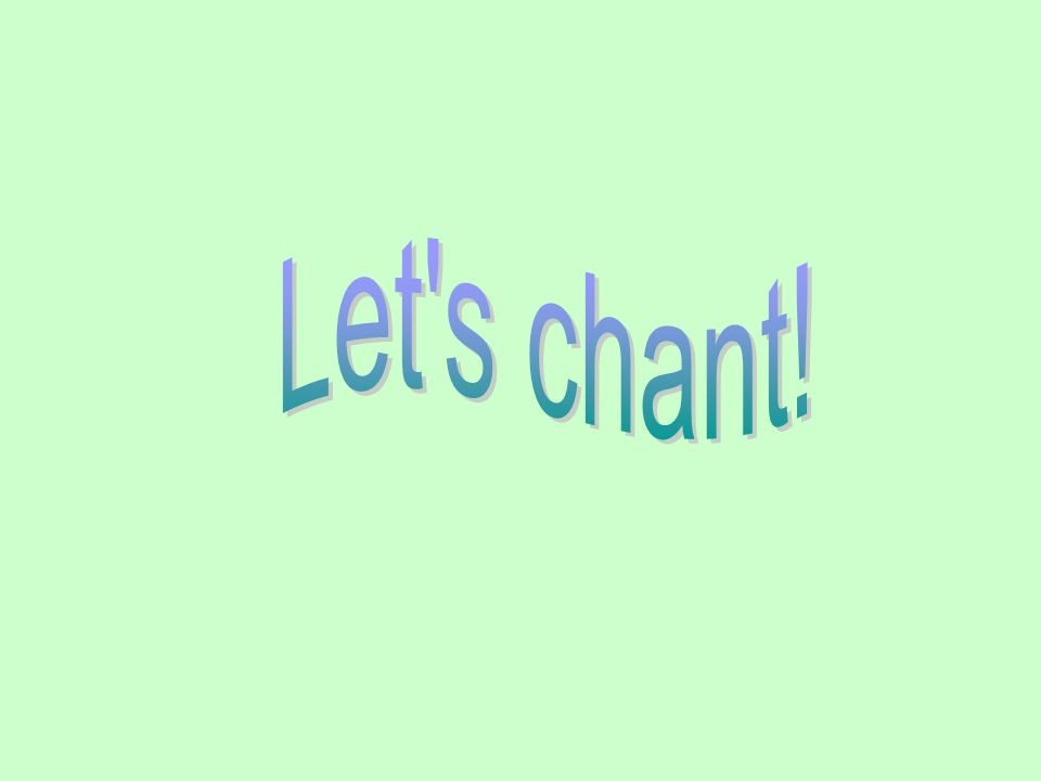 Let s chant!