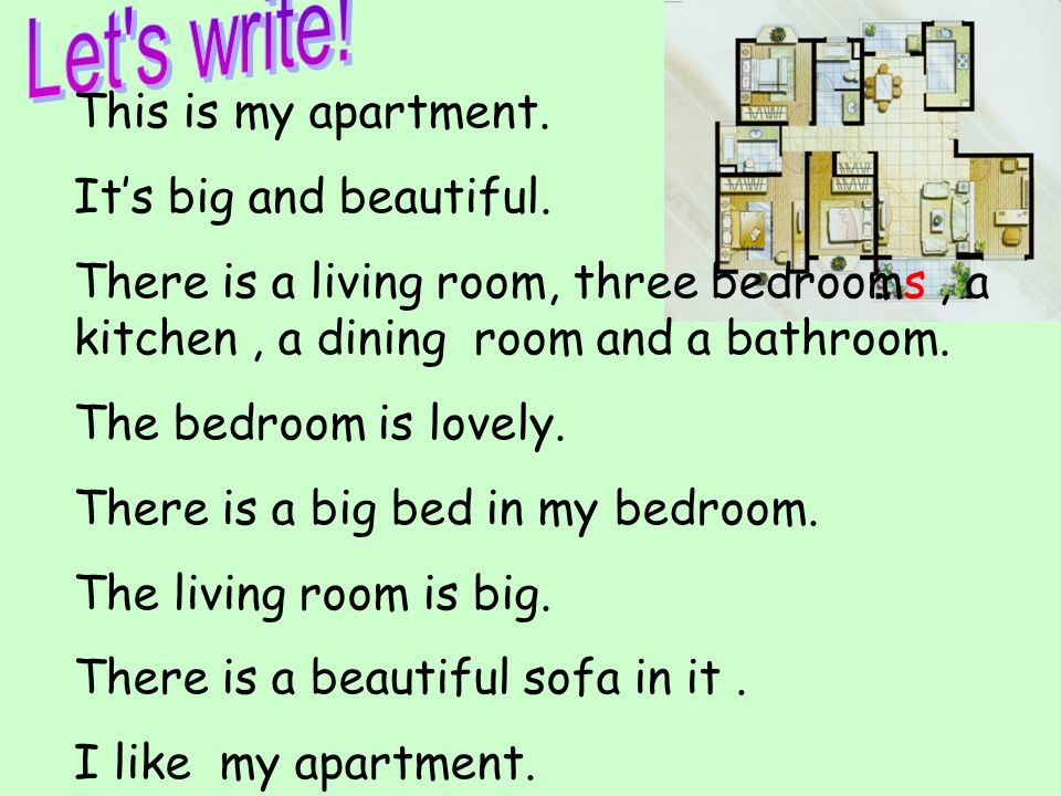 Let s write! This is my apartment. It's big and beautiful.
