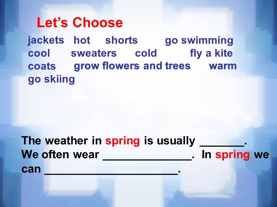 Let's Choose jackets.