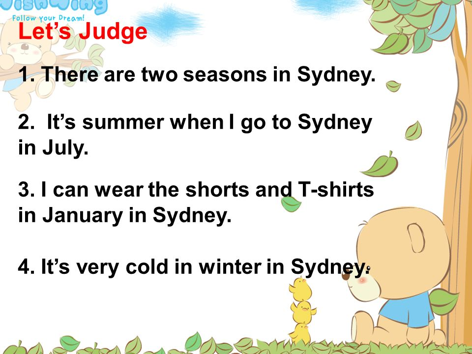 Let's Judge 1. There are two seasons in Sydney.