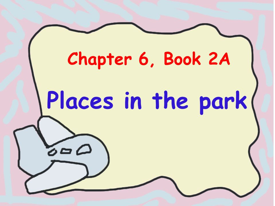 Chapter 6, Book 2A Places in the park