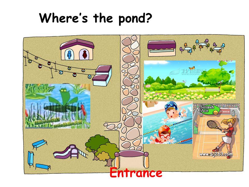 Where's the pond Entrance