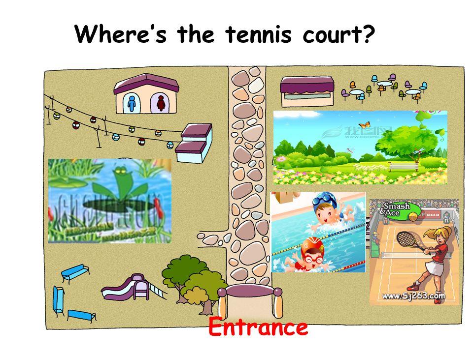 Where's the tennis court