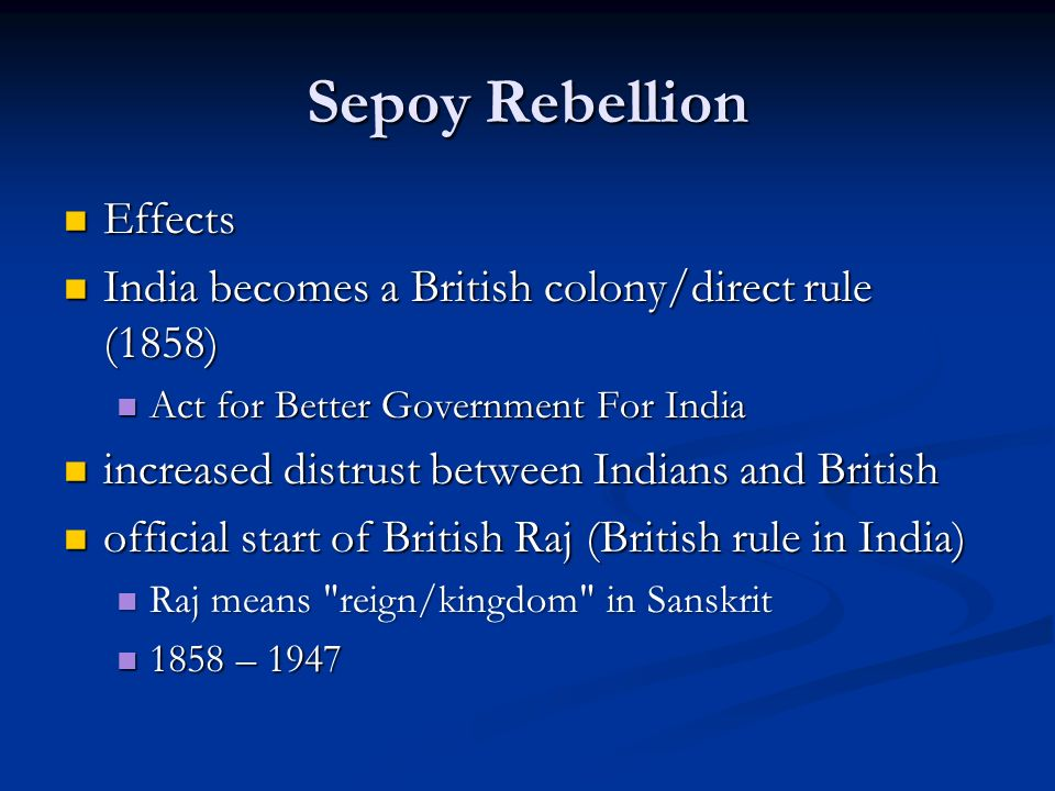 sepoy mutiny causes and effects Great revolt of 1857 the great revolt of 1857 (also indian rebellion of 1857, the great uprising of 1857, the great rebellion, indian sepoy mutiny) is regarded as india's first war of.