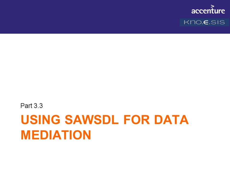 Using SAWSDL for DATA MEDIATION
