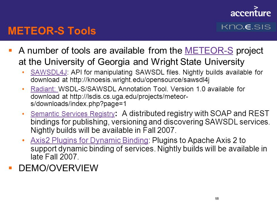 METEOR-S Tools A number of tools are available from the METEOR-S project at the University of Georgia and Wright State University.