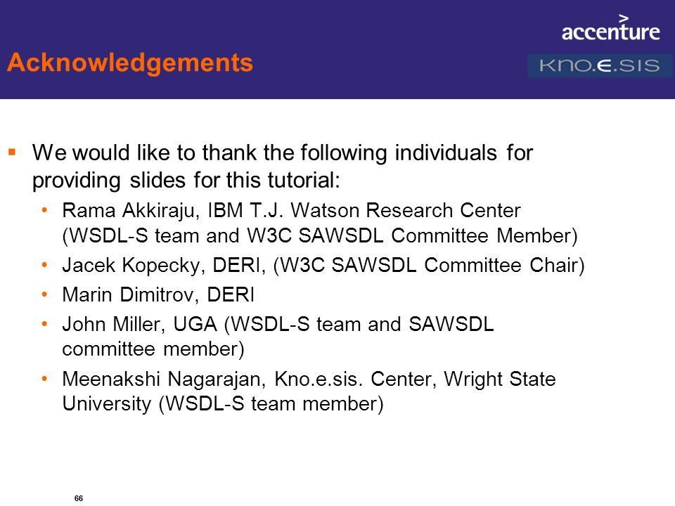 Acknowledgements We would like to thank the following individuals for providing slides for this tutorial: