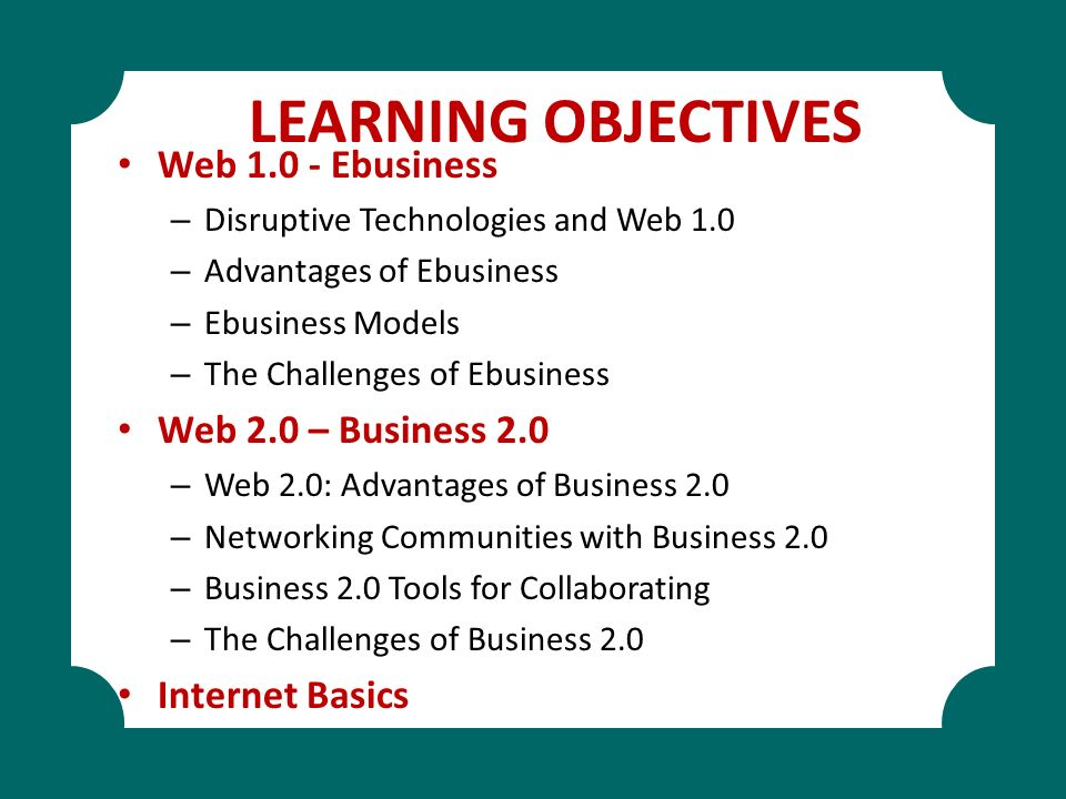 LEARNING OBJECTIVES Web 1.0 - Ebusiness Web 2.0 – Business 2.0