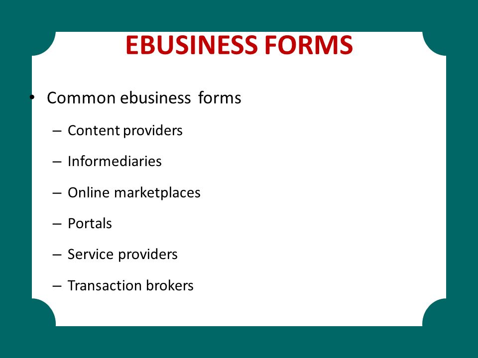 EBUSINESS FORMS Common ebusiness forms Content providers
