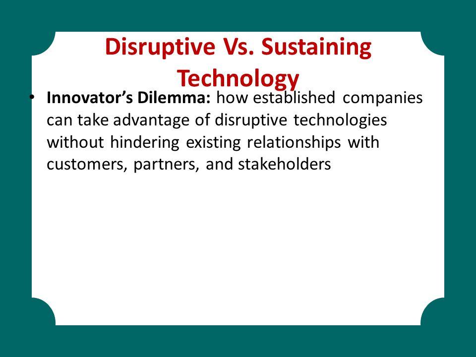 Disruptive Vs. Sustaining Technology