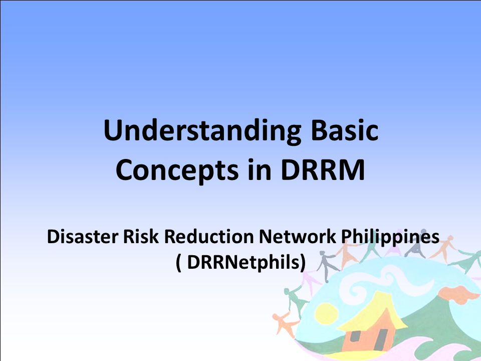 Understanding Basic Concepts in DRRM