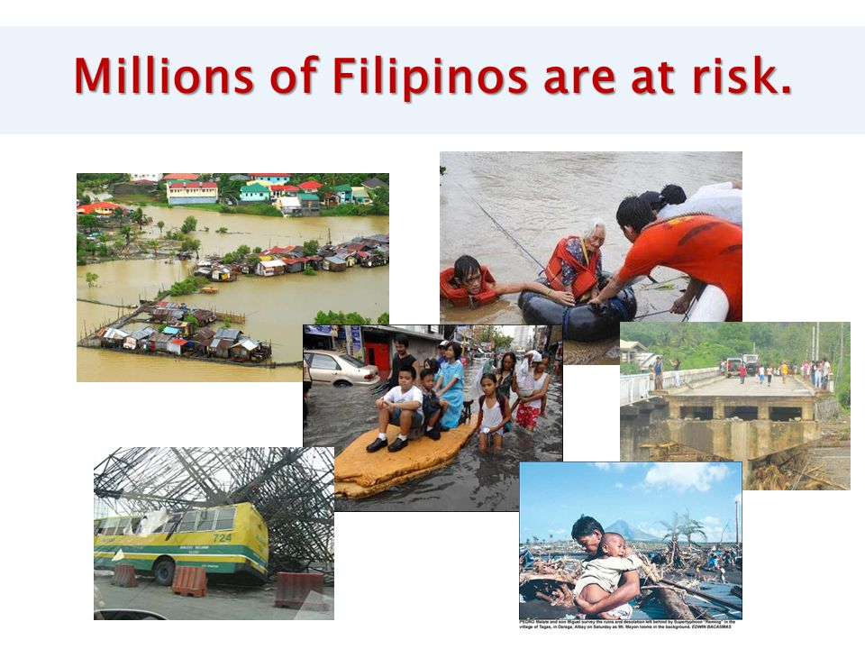 Millions of Filipinos are at risk.