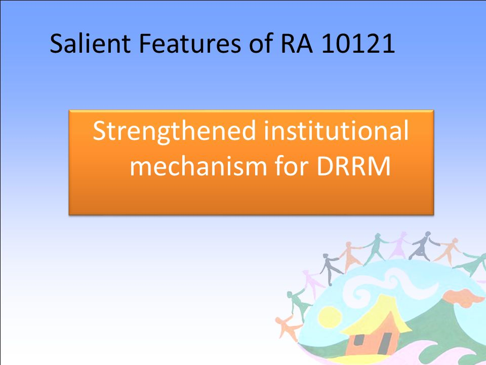 Strengthened institutional mechanism for DRRM