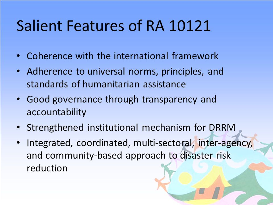 Salient Features of RA 10121 Coherence with the international framework.