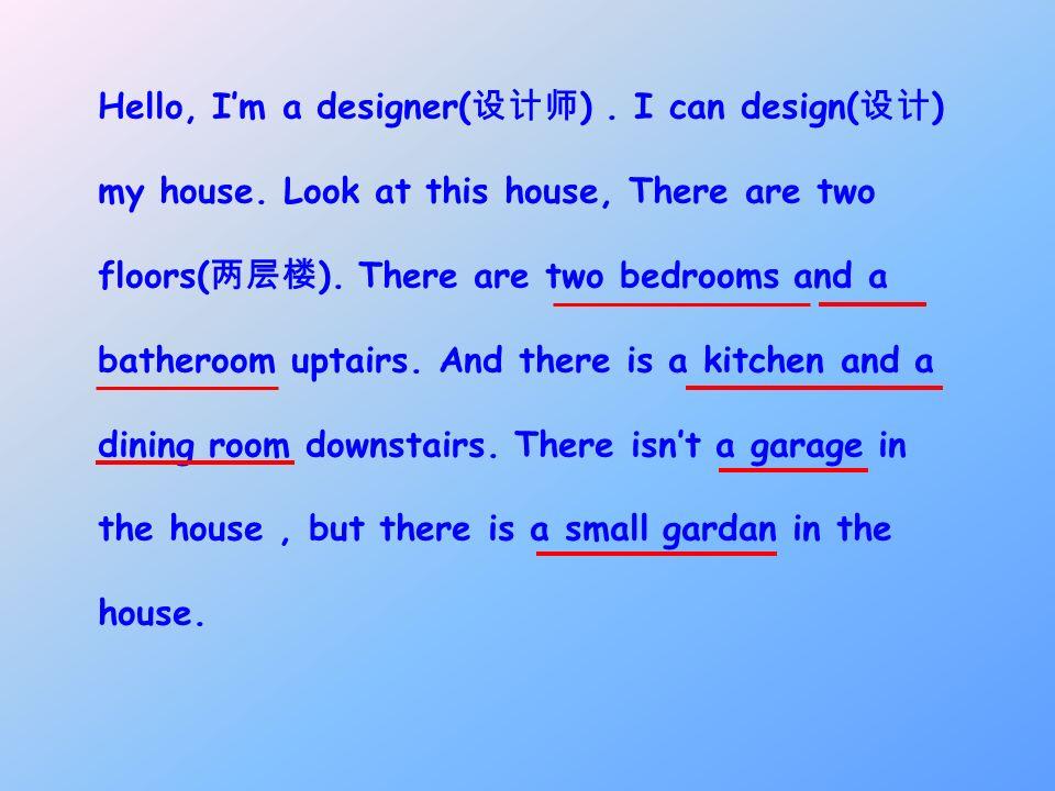 Hello, I'm a designer(设计师) . I can design(设计)