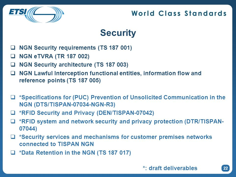 Security NGN Security requirements (TS 187 001) NGN eTVRA (TR 187 002)