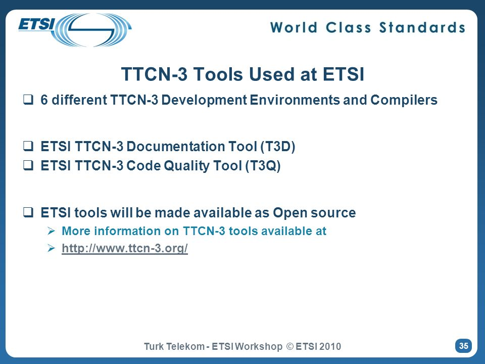 TTCN-3 Tools Used at ETSI