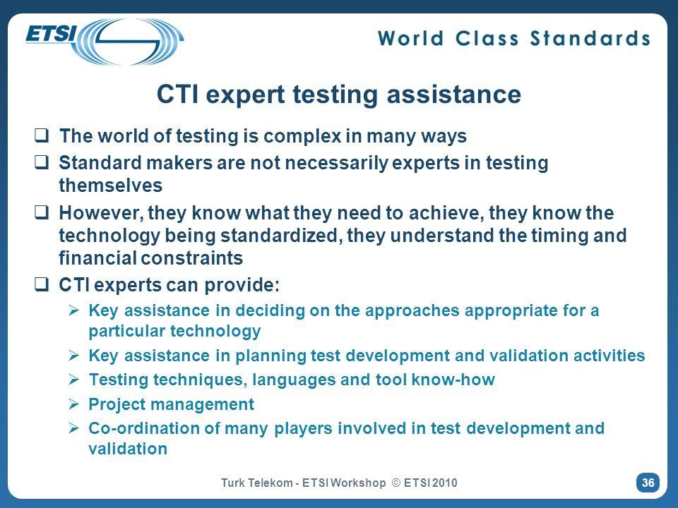 CTI expert testing assistance