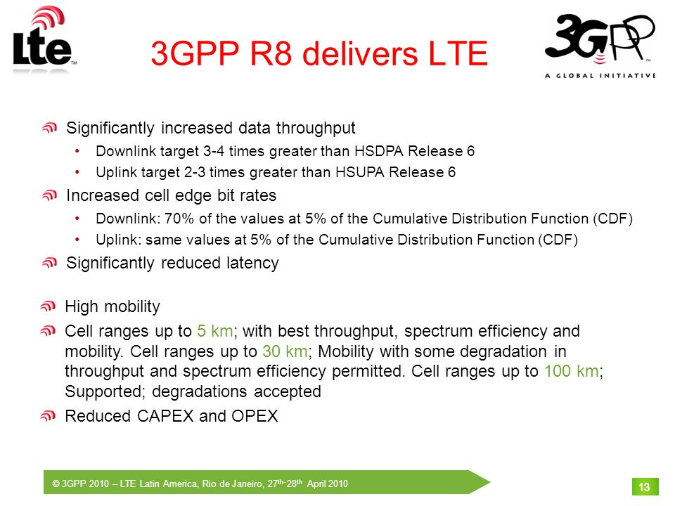 3GPP R8 delivers LTE Significantly increased data throughput
