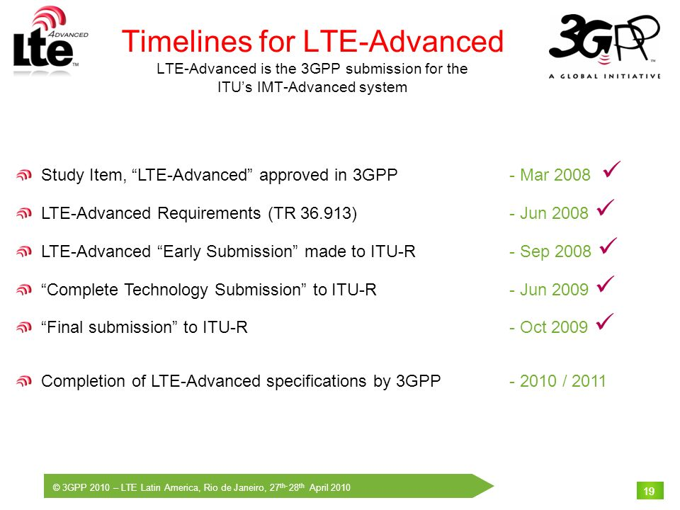 Timelines for LTE-Advanced LTE-Advanced is the 3GPP submission for the ITU's IMT-Advanced system
