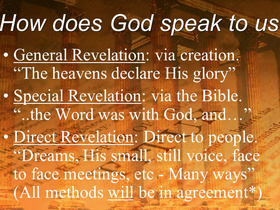 what general revelation does and does General revelation general revelation refers to the fact that god has revealed himself to us in a general way he has revealed himself through the creation of the world and universe (psalm 19:1.