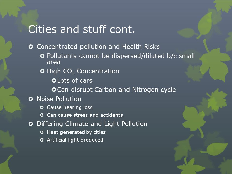 Cities and stuff cont. Concentrated pollution and Health Risks