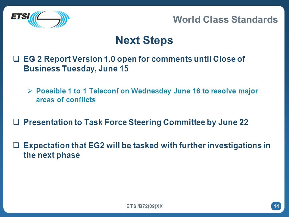 Next Steps EG 2 Report Version 1.0 open for comments until Close of Business Tuesday, June 15.