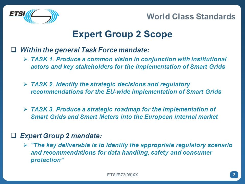 Expert Group 2 Scope Within the general Task Force mandate:
