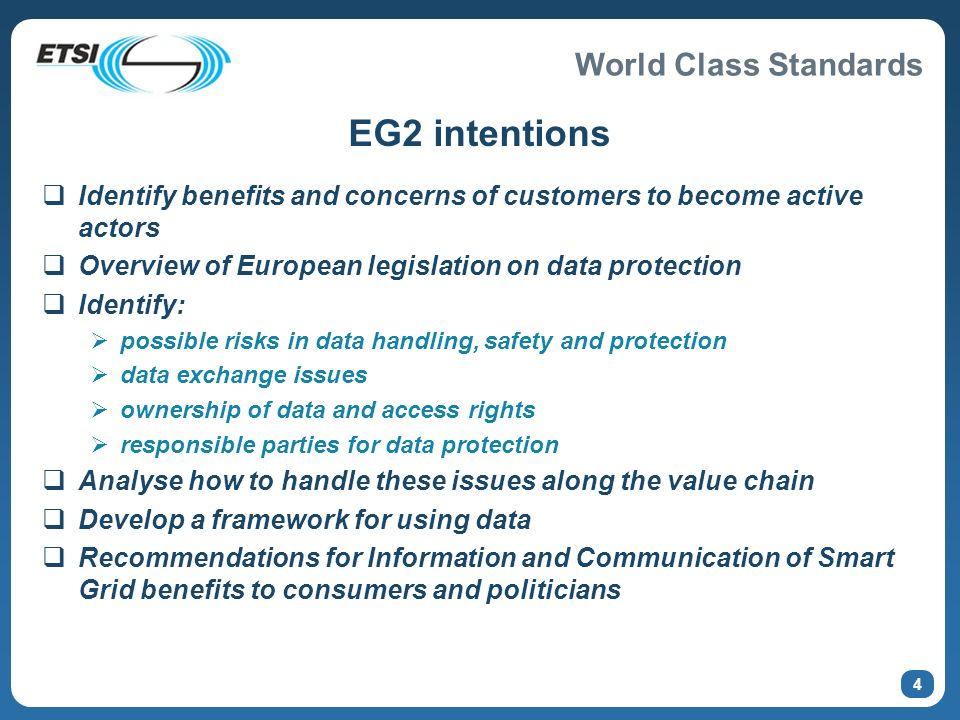 EG2 intentions Identify benefits and concerns of customers to become active actors. Overview of European legislation on data protection.