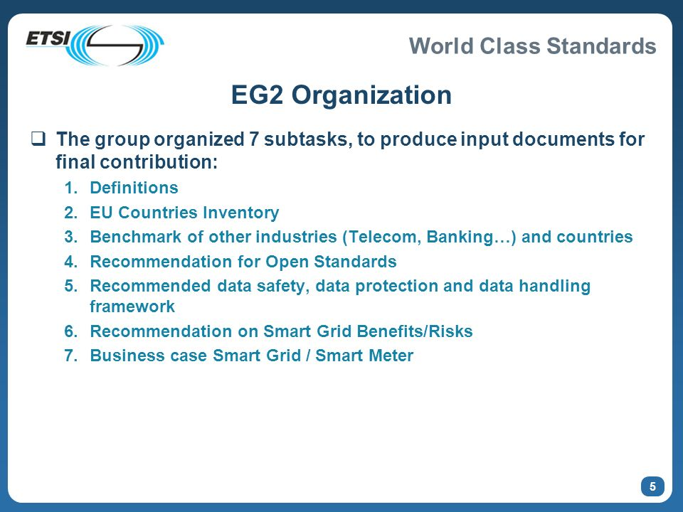 EG2 Organization The group organized 7 subtasks, to produce input documents for final contribution: