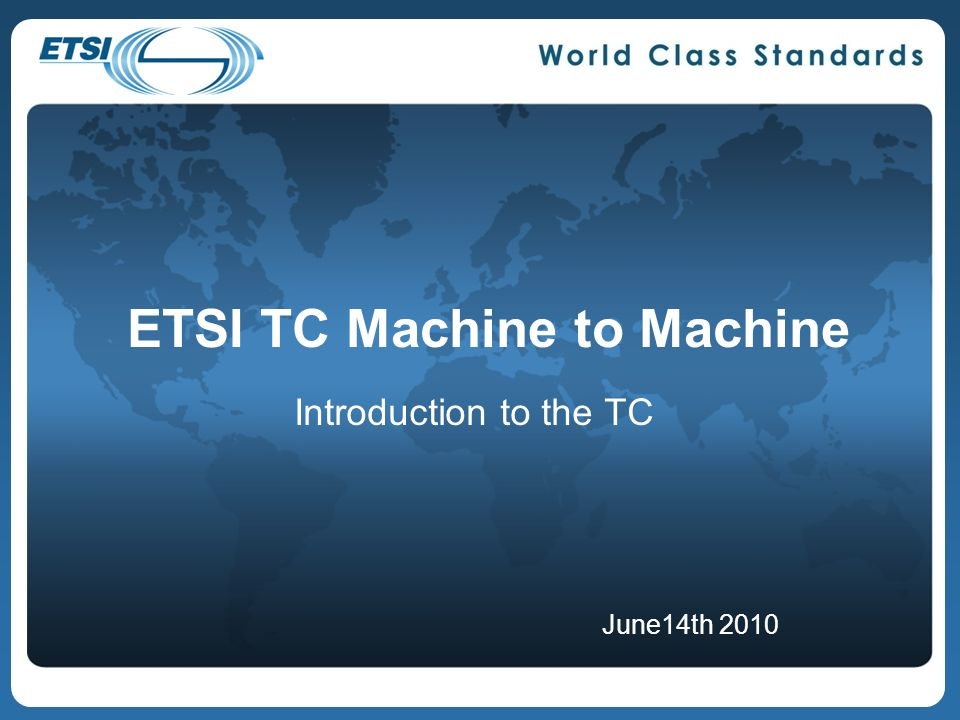 ETSI TC Machine to Machine