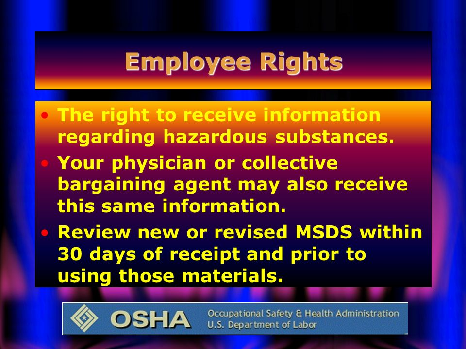 Employee Rights The right to receive information regarding hazardous substances.