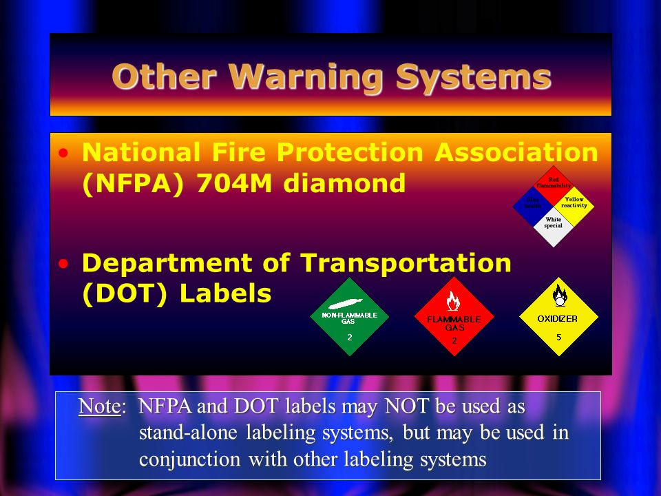 Other Warning Systems National Fire Protection Association (NFPA) 704M diamond. Department of Transportation (DOT) Labels.