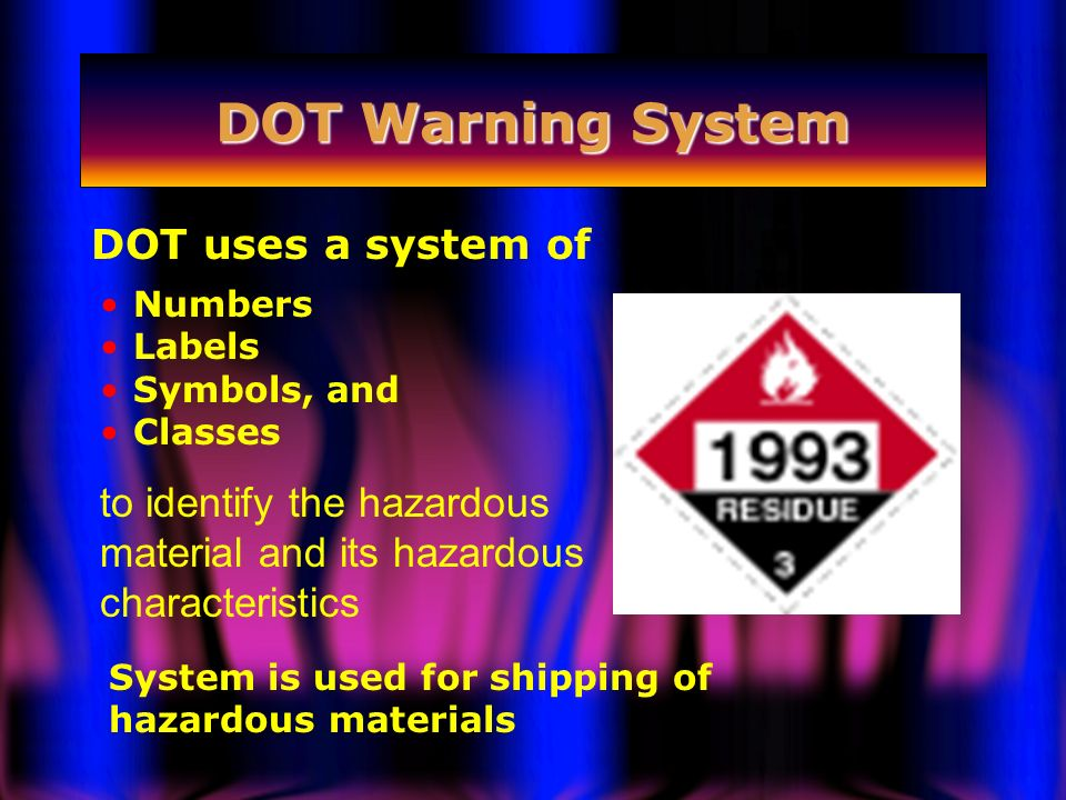 DOT Warning System DOT uses a system of
