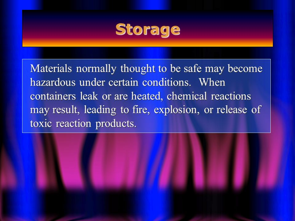 Storage Materials normally thought to be safe may become