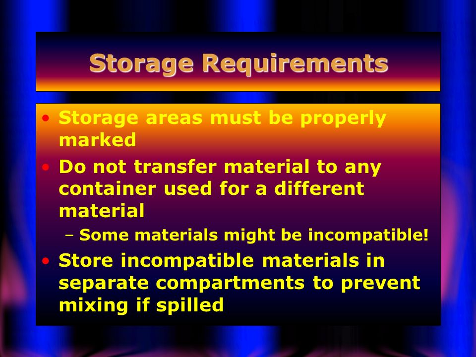 Storage Requirements Storage areas must be properly marked