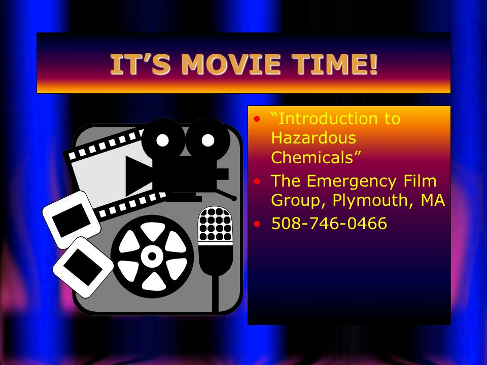 IT'S MOVIE TIME! Introduction to Hazardous Chemicals