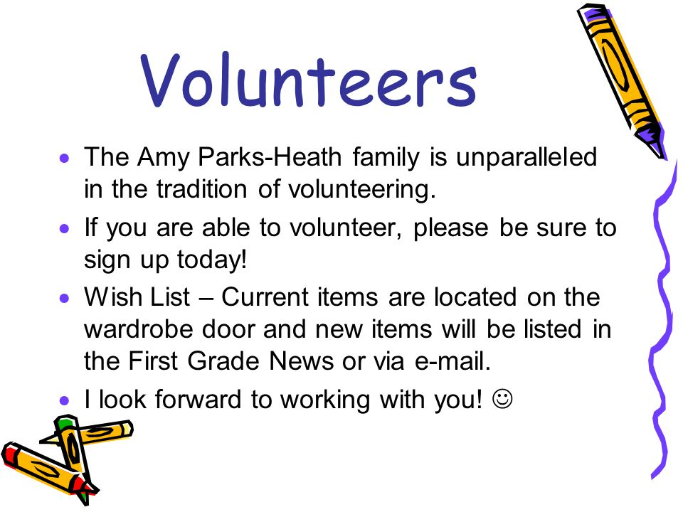 Volunteers The Amy Parks-Heath family is unparalleled in the tradition of volunteering.