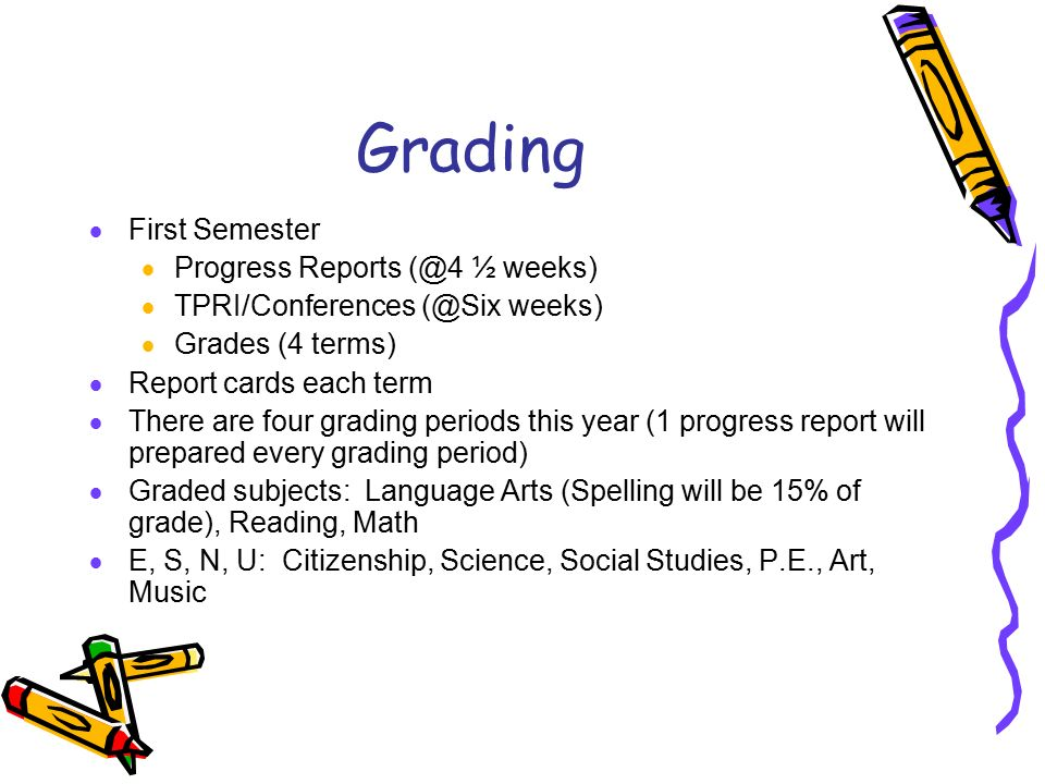 Grading First Semester Progress Reports ½ weeks)