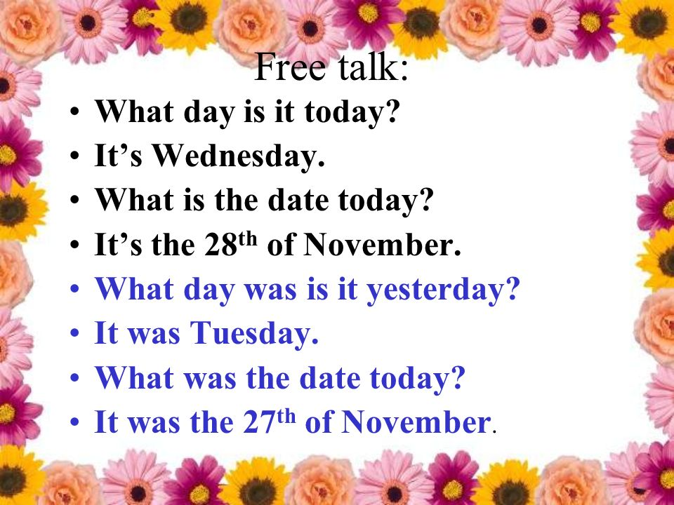 Free talk: What day is it today It's Wednesday.