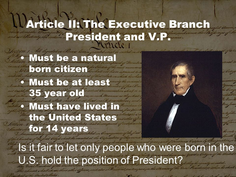 Article II: The Executive Branch President and V.P.